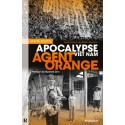 Agent Orange - Apocalypse Viêt Nam