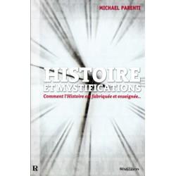 HISTOIRE et Mystifications. Comment l'Histoire est fabriquée et enseignée...