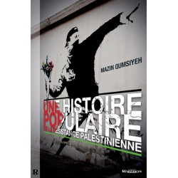 Une histoire populaire de la Résistance palestinienne